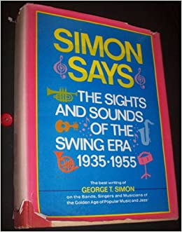 Descargar Torrents En Ingles Simon Says: The Sights And Sounds Of The Swing Era: 1935-1955 Como PDF