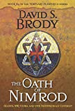 The Oath of Nimrod: Giants, MK-Ultra and the Smithsonian Coverup (Book #4 in Templars in America Series)