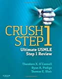 Crush Step 1: The Ultimate USMLE Step 1 Review, 1e by Theodore X. O'Connell (2013-12-17)