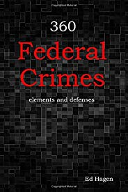 360 Federal Crimes: elements and defenses