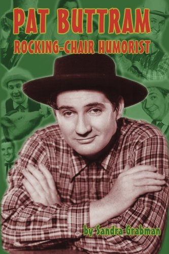 Pat Buttram: The Rocking-Chair Humorist (Rockingchairs)