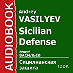 Sicilian Defense [Russian Edition] | Andrey Vasilyev
