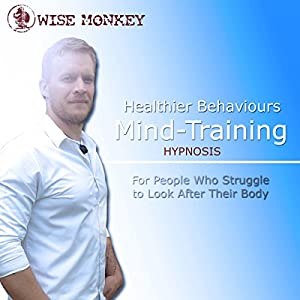 Healthier Behaviours Mind-Training Hypnosis Audiobook
