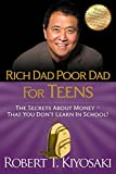 img - for Rich Dad Poor Dad for Teens: The Secrets about Money--That You Don't Learn in School! book / textbook / text book