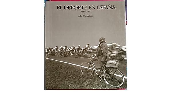 El deporte en España. 1860-1939. 1939-1992. El año mágico.: Amazon.es: IGLESIAS, JULIO CÉSAR.: Libros