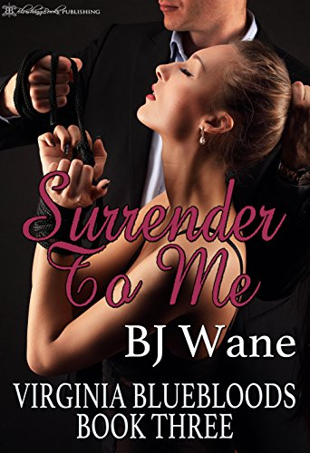 Surrender to Me (Virginia Bluebloods Book 3) (Digital Memory Dell)