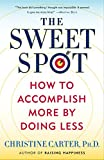 img - for The Sweet Spot: How to Accomplish More by Doing Less book / textbook / text book