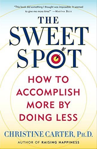 The Sweet Spot: How to Accomplish More by Doing (Sweet Spot)
