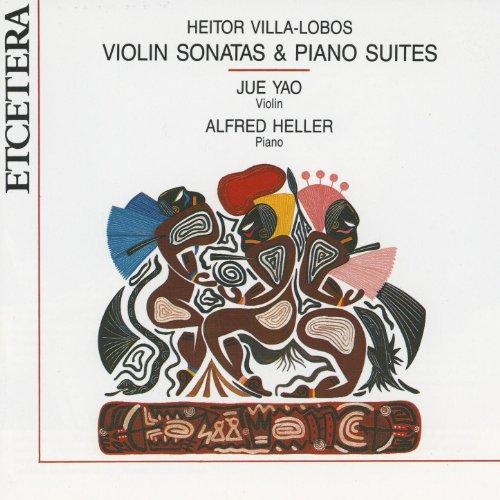 - Heitor Villa-Lobos, Violin Sonatas and Piano Suites