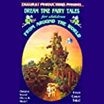 Dream Time Classics from Around the World: The Bremen Town Musicians, The Foolish Lad, and more |  various