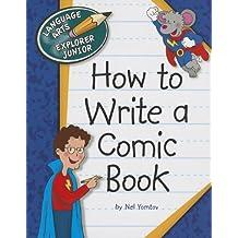How to Write a Comic Book (Language Arts Explorer Junior)