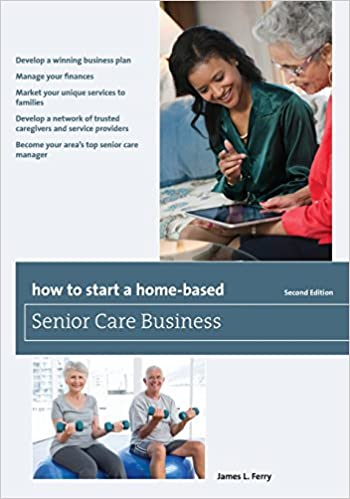 How to Start a Home-Based Senior Care Business