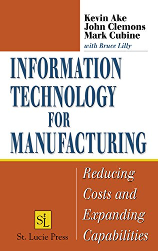 Download Information Technology for Manufacturing: Reducing Costs and Expanding Capabilities Pdf
