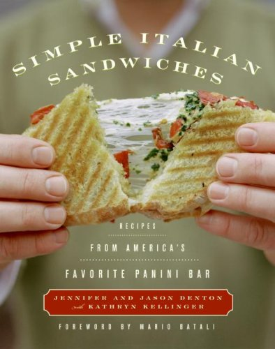 (Simple Italian Sandwiches: Recipes from America's Favorite Panini Bar)
