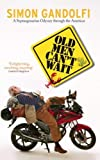 Old Men Can't Wait: A Septuagenarian Odyssey Through the Americas