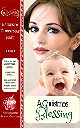 Historical Romance: A Christmas Blessing (Brides of Christmas Past Book 1)