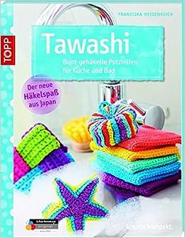 Tawashi Bunt Gehäkelte Putzhilfen Für Küche Und Bad Kreativkompakt