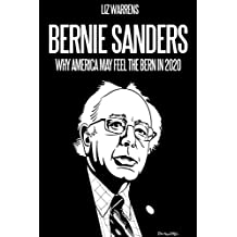 Bernie Sanders: Why America May Feel the Bern in 2020 (English Edition)