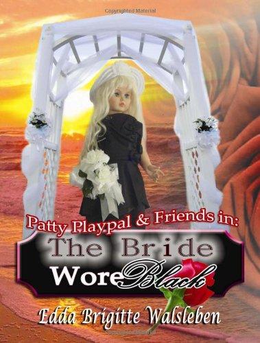 Download Patty Playpal & Friends in: The Bride Wore Black pdf epub