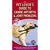 Pet Lover's Guide to Canine Arthritis and Joint Problems, 1e by Schulz DVM MS Diplomate ACVS, Kurt, Beale DVM, Brian S., H (2005) Paperback