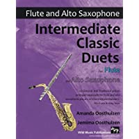 Image for Intermediate Classic Duets for Flute and Alto Saxophone: 22 Classical and Traditional pieces arranged especially for players of intermediate standard. Most are in easy keys.