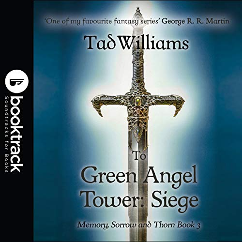 To Green Angel Tower: Siege: Memory, Sorrow & Thorn, Book 3: Booktrack Edition