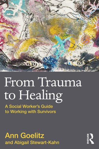 From Trauma to Healing: A Social Worker's Guide to Working with Survivors Pdf