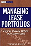 Managing Lease Portfolios, Townsend Walker, 0471706302