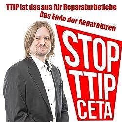 TTIP Skandal und das Ende der Reparaturbranche