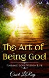 The Art of Being God: Finding Love Within Life