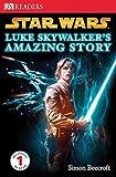 DK Readers L1: Star Wars: Luke Skywalker's Amazing Story (DK Readers Level 1)