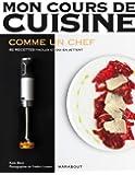 Mon cours de cuisine : Les basiques du chef