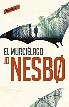 El murciélago (Harry Hole 1) eBook: Nesbo, Jo: Amazon.es: Tienda ...