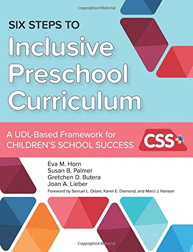 six-steps-to-inclusive-preschool-curriculum-a-udl-based-framework-for-childrens-school-success
