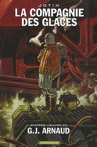 La Compagnie des Glaces (BD) - Cycle 1 Jdrien : Intégrale tome 1 par Georges-Jean Arnaud