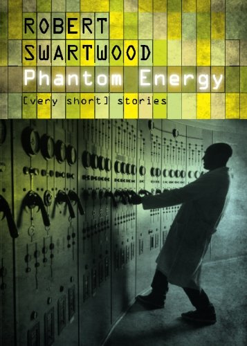 Phantom Energy: [Very Short] Stories
