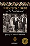 Unexpected Bride in the Promised Land: Journeys in Palestine and Israel by