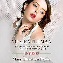 No Gentleman: A Novel of Love, Lies and Violence in Post World War II England