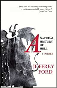A Natural History Of Hell By Jeffrey Ford