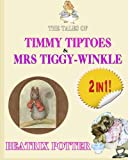 The Tale of Timmy Tiptoes & The Tale of Mrs. Tiggy-Winkle