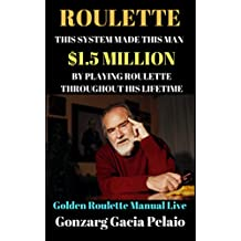 Roulette: This System Has made this Man  $1.5Million BY Playing Roulette  Throughout His life…  A Golden Roulette Manual Live