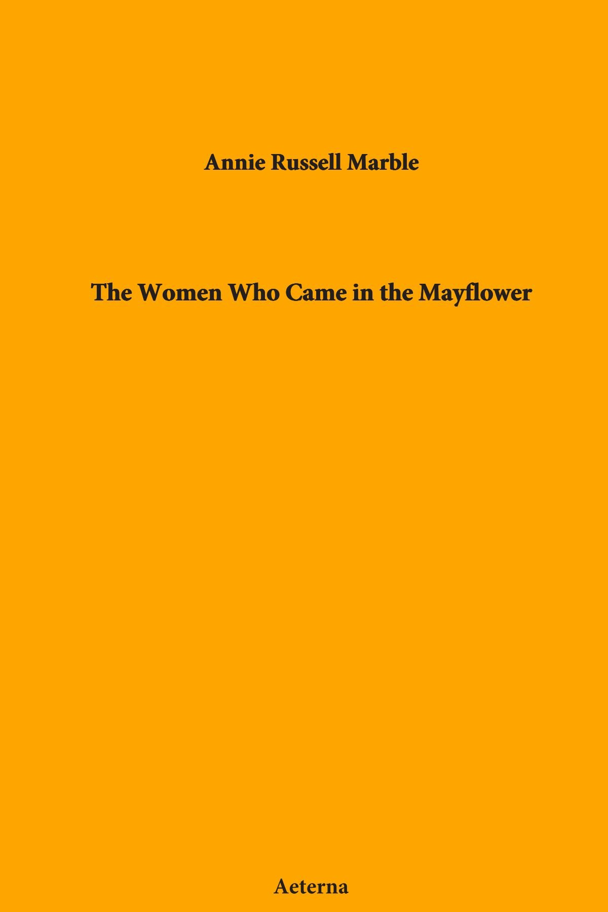 The Women Who Came in the Mayflower: Russell Annie: 9781444436785:  Amazon.com: Books