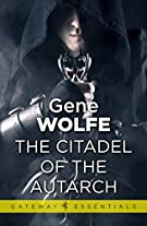 The Citadel of the Autarch: Urth: Book of the New Sun Book 4 (Gateway Essentials)