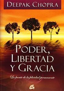 Poder, Libertad y Gracia par Chopra