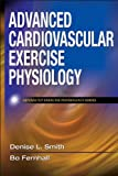 img - for Advanced Cardiovascular Exercise Physiology (Advanced Exercise Physiology) book / textbook / text book