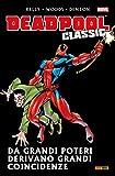 img - for Deadpool Classic Vol. 4: Da Grandi Poteri Derivano Grandi Coincidenze (Italian Edition) book / textbook / text book