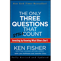 The Only Three Questions That Still Count: Investing By Knowing What Others Don't