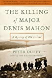 The Killing of Major Denis Mahon: A Mystery of Old Ireland