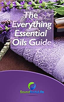 The Everything Essential Oils Guide by [Trainor, Adam]