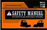 Crawler, Tractor, Loader Safety Manual